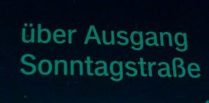"""Das Bild zeigt """"Über Ausgang Sonntagstraße.""""e"""